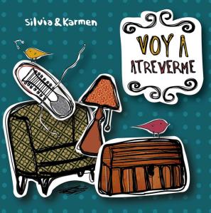 Voy a Atreverme - Silvia & Karmen